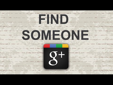 How to find someone on Google Plus 2015