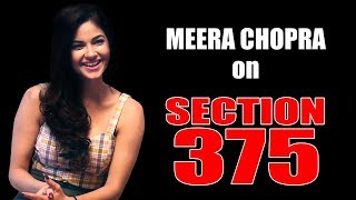 An EXCLUSIVE CONVERSATION With Actress Meera Chopra On Section 375 & More