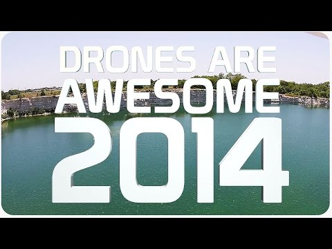 Drones Are Awesome 2014 | A Year In the Sky