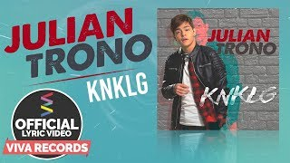 Julian Trono — KNKLG [Official Lyric Video]