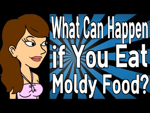 What Can Happen if You Eat Moldy Food?