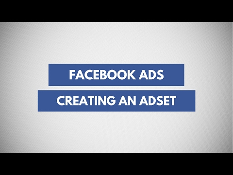 Adsets - Defining Audience, Placements, Budget & Schedule for Facebook Ads