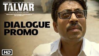 Talvar | Dialogue Promo 1 | Irrfan Khan, Konkona Sen Sharma, Neeraj Kabi, Sohum Shah, Atul Kumar