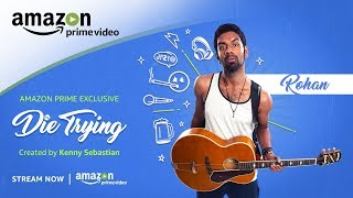 Die Trying - Rohan : Character Trailer | Amazon Prime Video Series