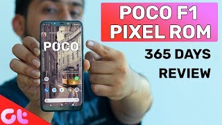 Poco F1 One Year Review With Google Pixel 3 OS | We Need Poco F2 | GT Hindi