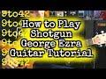 Download How to Play George Ezra - Shotgun Guitar Lesson Tutorial Mp3