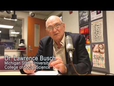 Dr. Lawrence Busch - Lansing Onlline News Radio