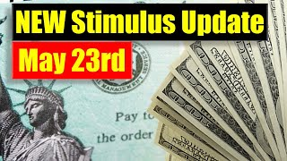 Stimulus Update (May 23rd) - Payment Amount, Who is Included, Timeline