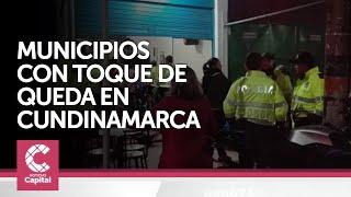 ¿Cuáles son los municipios de Cundinamarca que entran en toque de queda?