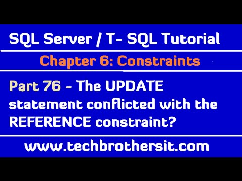 The UPDATE statement conflicted with the REFERENCE constraint - SQL Server / TSQL Tutorial Part 76
