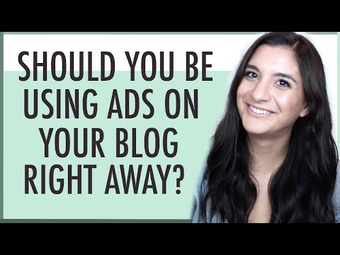 Should You Be Using Ads on Your Blog Right Away?