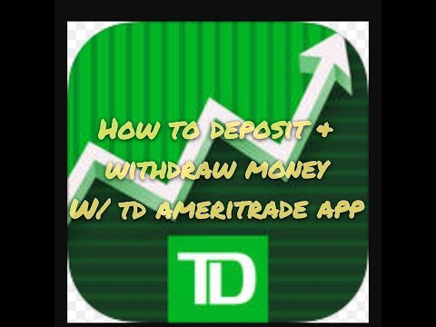 How to deposit & Withdraw money W/ Td Ameritrade app (2 mins)