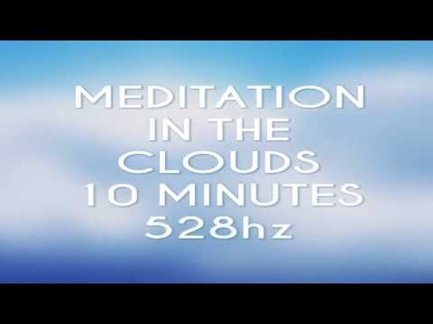 MEDITATION IN THE CLOUDS - 528 Hz
