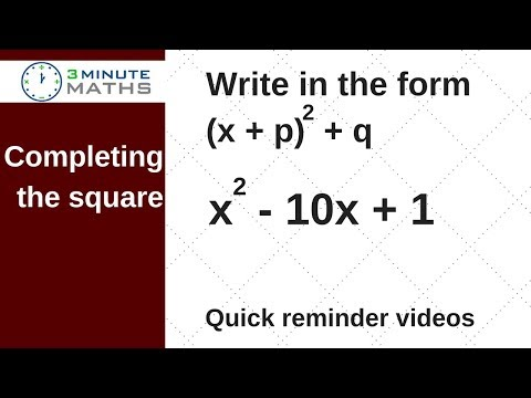 Completing the square - write in the form (x + p)squared + q