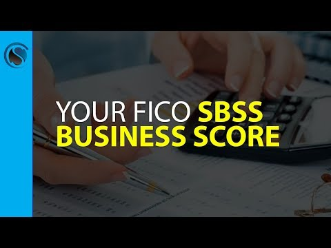 Your FICO SBSS Business Score… What You Should Know