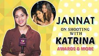 Jannat Zubair Rahmani On Shooting With Katrina, Winning Awards & More