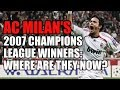 AC Milans 2007 Champions League Winners Where Are They Now