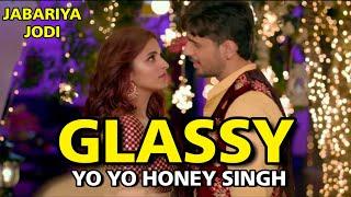 Honey Singh Glassy Video Song, Jabariya Jodi, Siddharth Malhotra, Parineeti Chopra