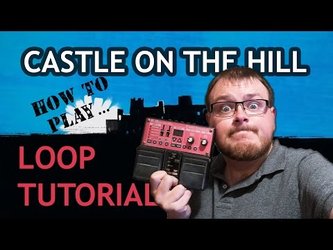 How to play Ed Sheeran - Castle on the Hill Loop Tutorial