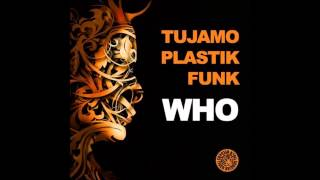 Tujamo & Plastik Funk - WHO (Original Mix)