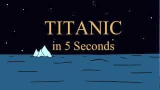 Titanic in 5 Seconds - The Cartoon