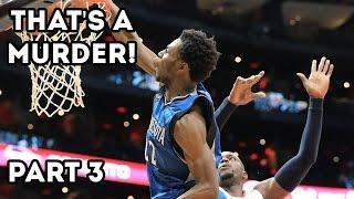 NBA Murder Moments 2017 || Part 3