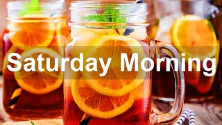 Saturday Morning Jazz - Happy Sweet Jazz and Positive Good Mood Morning Music to Chill Out