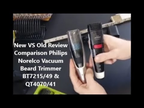 New VS Old Review Comparison Philips Norelco Vacuum Beard Trimmer Series 7000 BT7215/49 QT4070/41