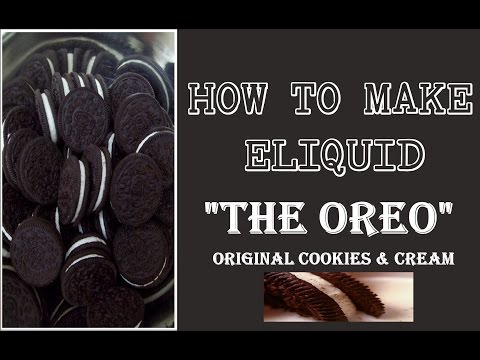 "DIY Eliquid ""The Oreo"" Original Cream & Cookies Recipe [How to]"