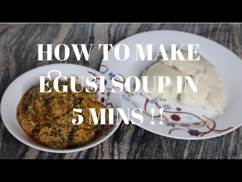 EGUSI SOUP IN 5 MINUTES !! || Nigerian Food