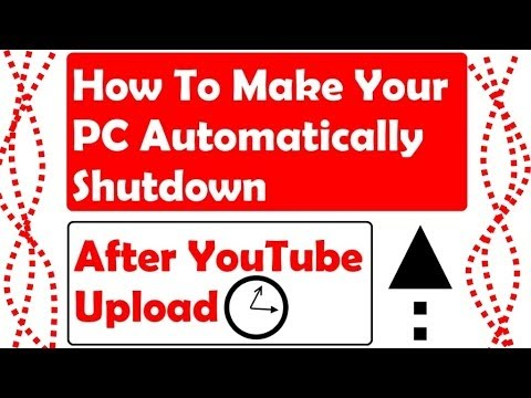 Automatically Shutdown PC after YouTube upload