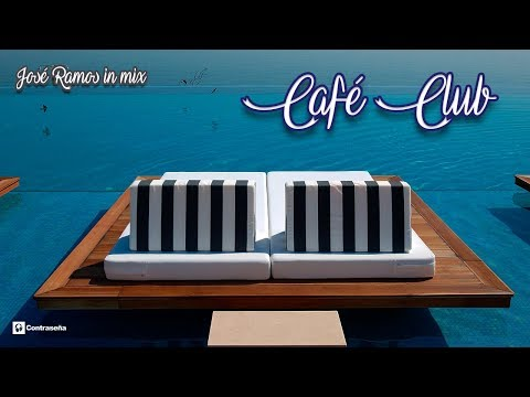 Café Club Music Jose Ramos in the Mix, Downtempo Relax, Musica Relajante Para Trabajar Ambient