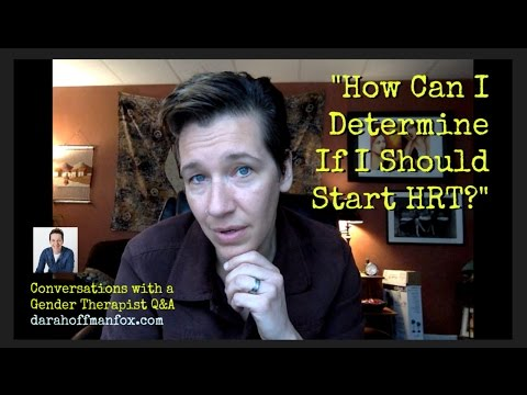 Gender Therapist Q&A: How Can I Determine If I Should Start HRT?