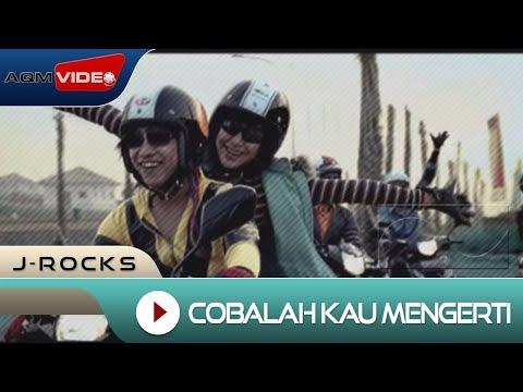 J-Rocks Cobalah Kau Mengerti