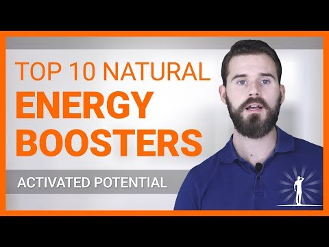 How To BOOST Energy Naturally: TOP 10 Natural Energy Boosters!