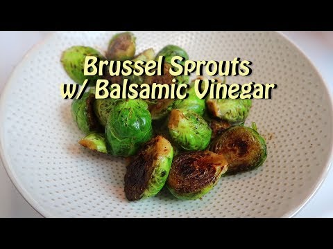 Pan Fried Brussels Sprouts with Balsamic Vinegar Easy Recipe Eps 91