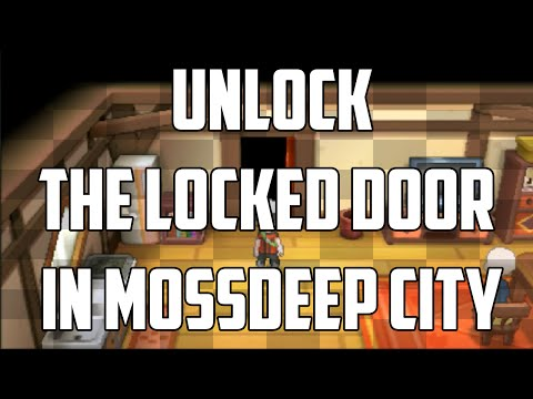 How to Get Into the Locked Door in Mossdeep City - Pokemon Omega Ruby and Alpha Sapphire