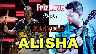 New Konkani Song/Friz Love feat. Aurvile - Alisha ( Album Tum Mhojem Sopon)