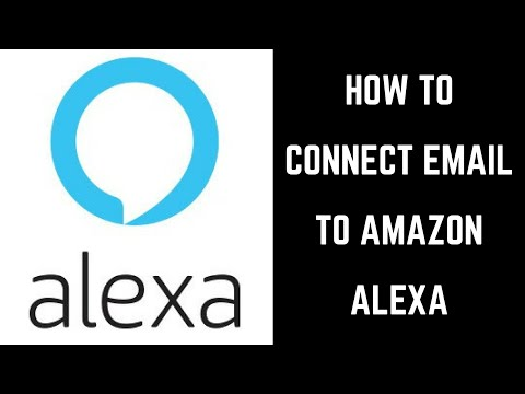 How to Connect Email Account to Amazon Alexa and Have Alexa Read Email