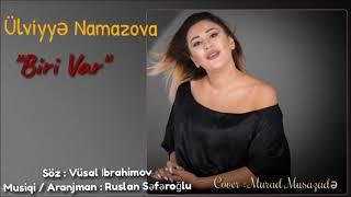 Ülviyyə Namazova - Biri Var 2018 Hit