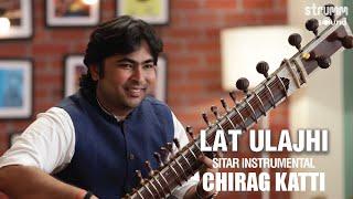 Lat Ulajhi | Chirag Katti | Romantic Sitar Instrumental