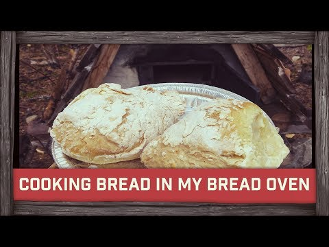 Cooking bread in my bread oven & Bushcraft