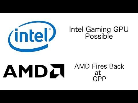 Intel Gaming GPU Possible/AMD responds to GPP