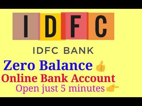 How to Open IDFC Bank Account Online with Zero Balance.