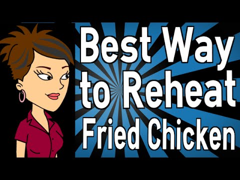 Best Way to Reheat Fried Chicken