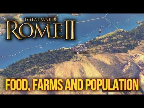 Total War: Rome II - Food, Farms and Population!