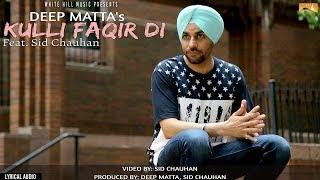 Kulli Faqir Di (Lyrical Audio) Deep Matta | Punjabi Lyrical Audio 2017 | White Hill Music