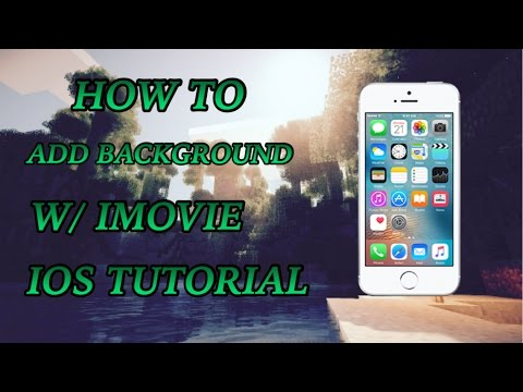 How to Add Background to Your Videos in IMovie (IOS)
