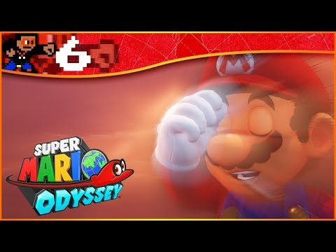 Super Mario Odyssey - Part 6 | A HORRIBLE Day