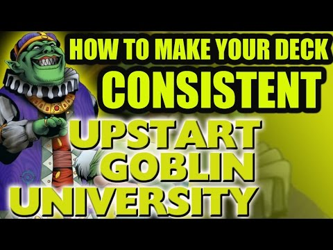 How to Make Your Deck Consistent - Upstart Goblin University - Yu-Gi-Oh Tactics and Strategy